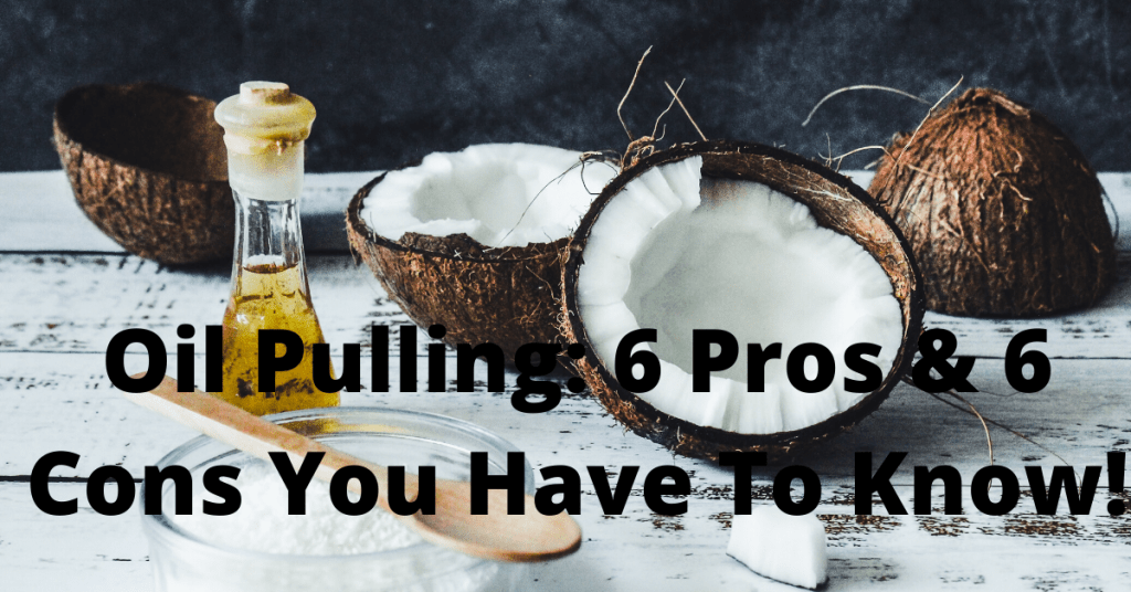 Oil Pulling Guide Pros Cons